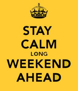 stay-calm-long-weekend-ahead